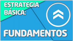 Estrategia básica: Fundamentos