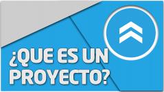 TEORÍA ¿Qué es un proyecto?